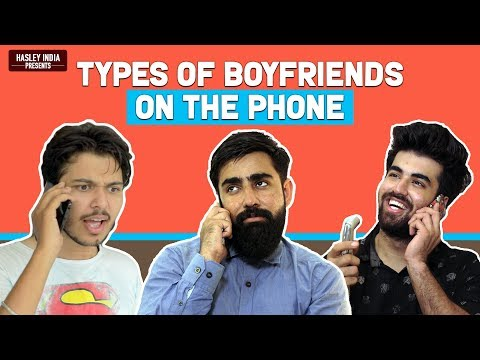 Types Of Boyfriends On Phone ft. Rishhsome, Shubham Gaur & Abhishek Kapoor| Hasley India