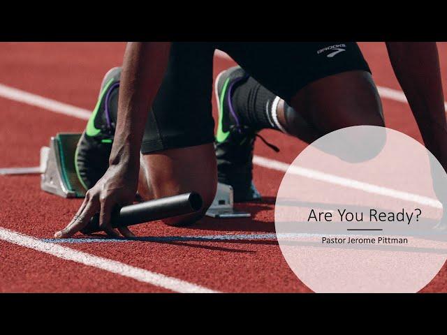 Are You Ready? · 210905 Sunday AM · Pastor Jerome Pittman