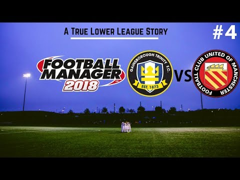 Gainsborough Trinity   Episode 4: FC UNITED OF MANCHESTER!   Football Manager 2018   FootyManagerTV