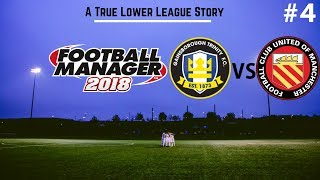Gainsborough Trinity | Episode 4: FC UNITED OF MANCHESTER! | Football Manager 2018 | FootyManagerTV