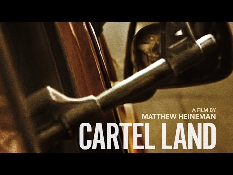 CARTEL LAND Documentary of Autodefensas & Drug Cartels In Mexico + Border with dir. Matthew Heineman