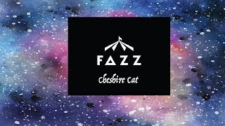 FAZZ - Cheshire Cat (Official Music Video)