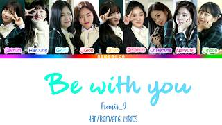 Fromis_9 - Be with you