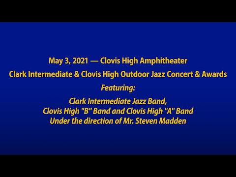 Clark Intermediate & Clovis High Outdoor Jazz Concert & Awards
