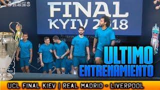 Ultimo ENTRENAMIENTO del REAL MADRID en KIEV FINAL CHAMPIONS 2018 25052018