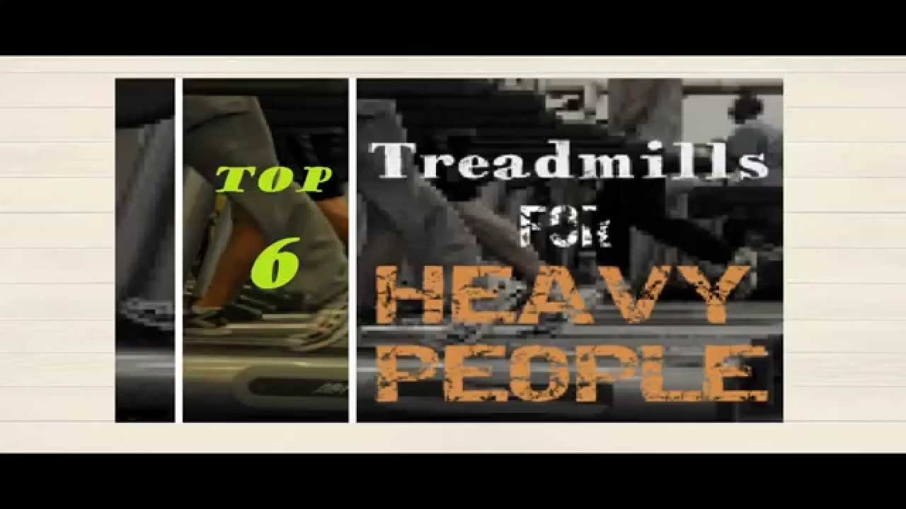High Weight Capacity Treadmills For Heavy People