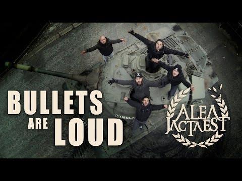 ALEA JACTA EST - BULLETS ARE LOUD (Official music video)