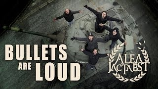 ALEA JACTA EST - BULLETS ARE LOUD (Official music video)