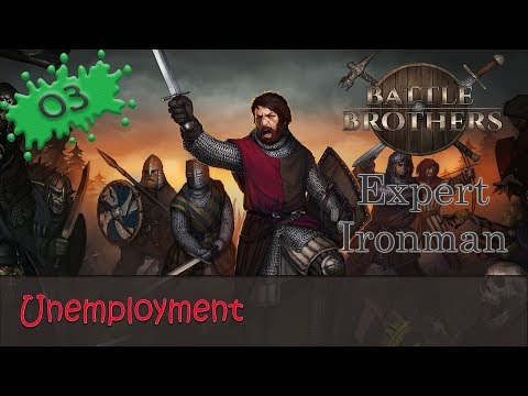 Battle Brothers Expert Ironman 03 - Unemployment