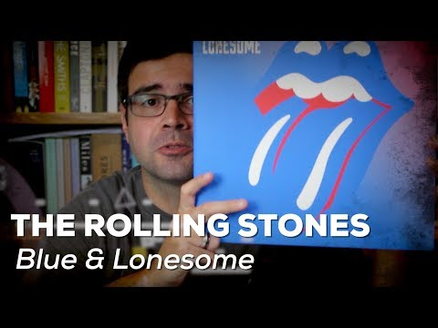 """Blue & lonesome"": A classic album by the Rolling Stones // Classic Album // Louie Louie"
