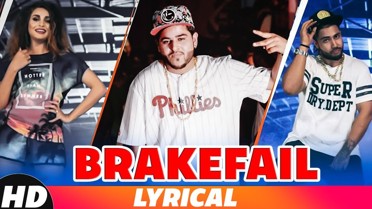 Brakefail (Lyrical) | Harnav Brar ft Sukh - E | Himanshi Khurana |Latest Punjabi Songs 2018 #1