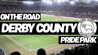 On The Road - DERBY COUNTY @ PRIDE PARK