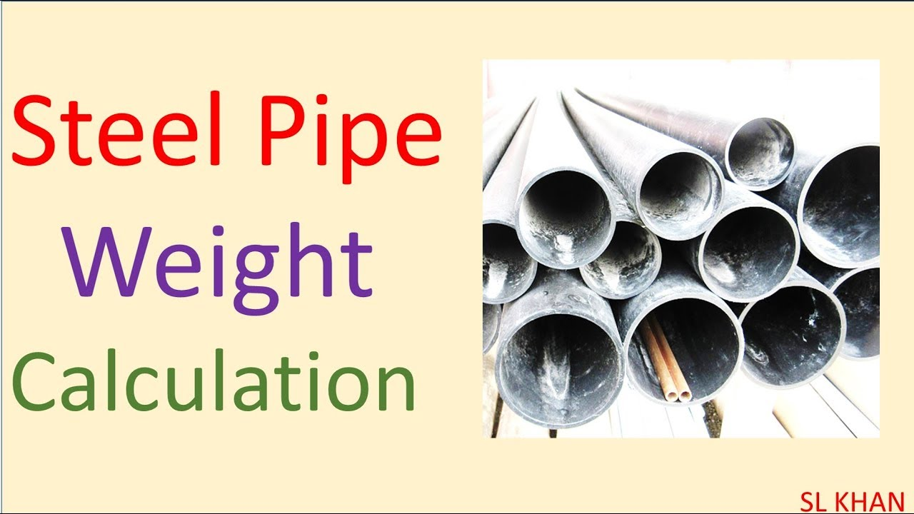 Pipe Weight Calculation Formula | Learn How To Calculate
