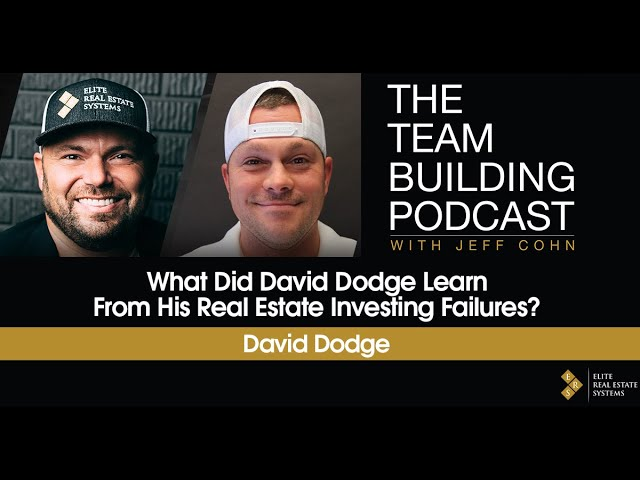 What Did David Dodge Learn From His Real Estate Investing Failures?