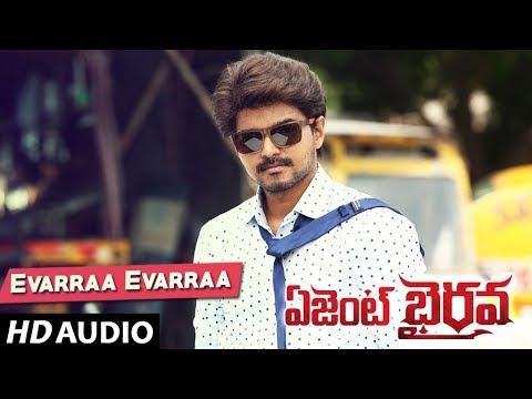 Evarra Evarra Full Song - Agent Bairavaa | Vijay, Keerthy Suresh | Santhosh Narayanan