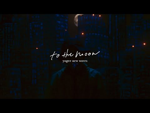 Yogee New Waves - to the moon (Official MV)