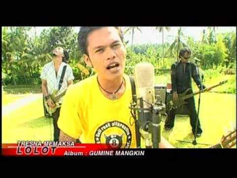 Lolot Band - Tresna Memaksa (ajak Luh Sari)