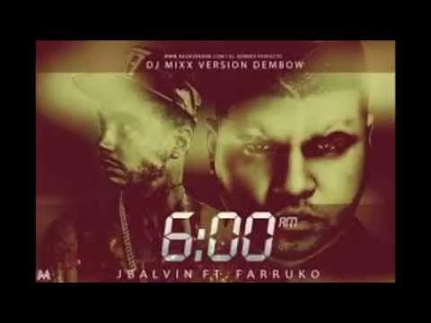 J  Balvin   6 AM ft  Farruko