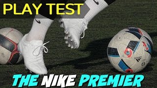 The nike premier fg | testing the best football boot of 2017!?