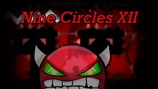 Nine Circles XII by IIRustamII | Geometry Dash [2.0] [Demon]