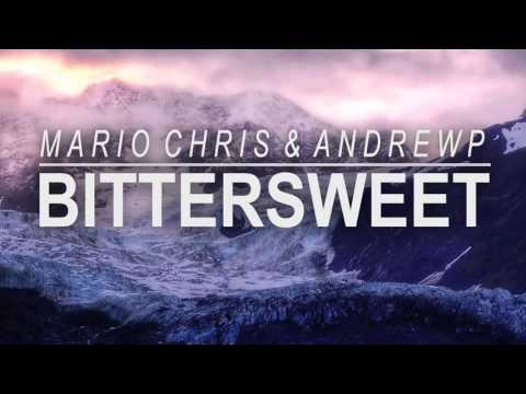 Mario Chris & AndrewP - Bittersweet (Original Mix)