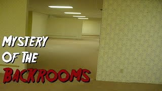 The Mystery Of The Backrooms