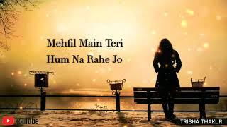 Mehfil Main Teri | Hum Na Rahe Jo | Female Version | Sad | Lyrics | WhatsApp Status 30 Sec Video