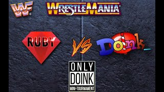 WWF Wrestlemania: The Arcade Game Online (Only Doink Tournament) ruby vs. Doink_ (First to 5 WINS)