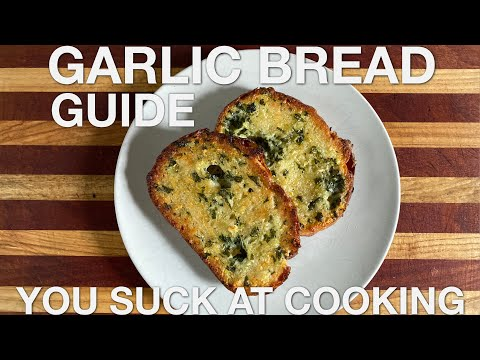 garlic-bread-guide---you-suck-at-cooking-(episode-98)