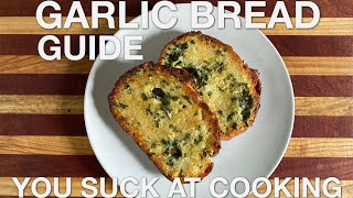 Garlic Bread Guide - You Suck at Cooking (episode 98)