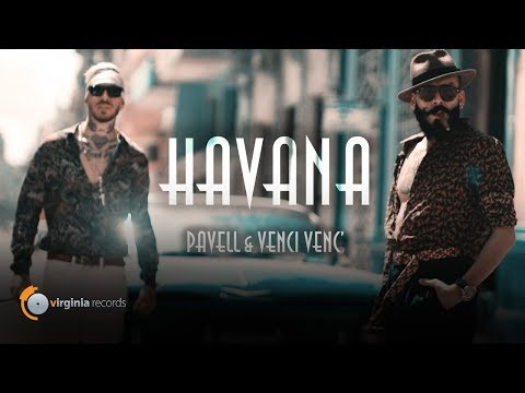 Pavell & Venci Venc' - Havana (Official Video)