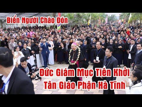 Giáo Phận Hà Tĩnh Chào Đón Đức Tân Giám Mục Tiên Khởi Đức Cha Phaolo Nguyễn Thái Hợp