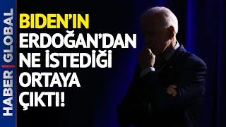 Ve Ağzındaki Baklayı Çıkardı! İşte Biden'ın Erdoğan'dan Ricası!