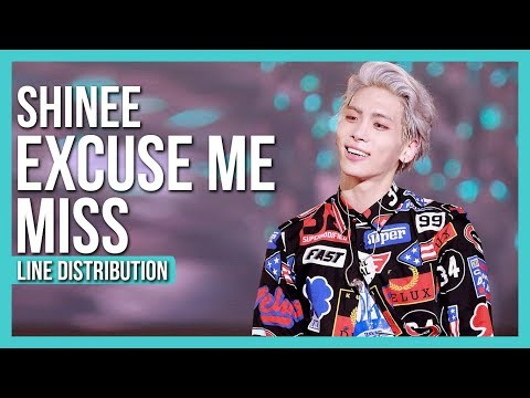 SHINee - Excuse Me Miss Line Distribution (Color Coded) | OT5 FOREVER.