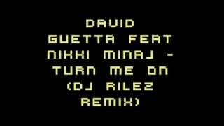 David Guetta - Turn Me On (Dj Rilez Remix)