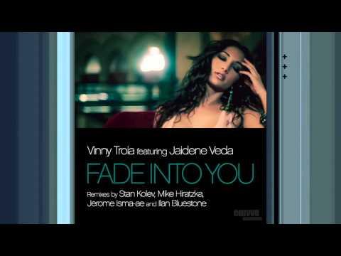 Vinny Troia Feat. Jaidene Veda - Fade Into You (Jerome Isma-ae And Ilan Bluestone Remix)