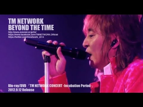 TM NETWORK / BEYOND THE TIME(TM NETWORK CONCERT -Incubation Period-)