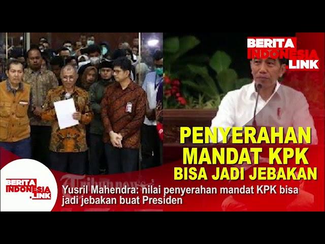 Penyerahan Mandat KPK ke Presiden bisa jadi Jebakan,
