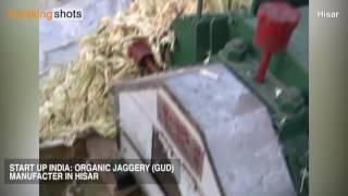 Hisar: Startup India: Organic Gud Making in Hisar