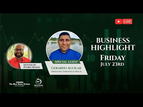 Business Highlight with Gerardo Aguilar, July 23rd