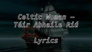 Download lagu Téir Abhaile Riú - Celtic Woman (Lyrics)