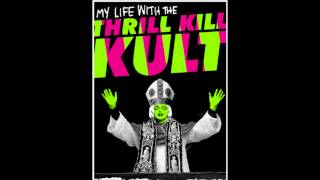 My Life With The Thrill Kill Kult - The Velvet Edge