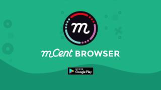 MCent Browser - The Smarter Way To Browse