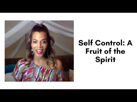 Self Control: A Fruit of the Spirit