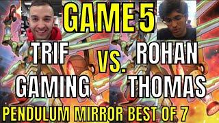 TRIF GAMING VS ROHAN THOMAS GAME 5!!! PENDULUM MIRROR MATCH BEST OF 7 3-1 FOR TRIF!!! YUGIOH!!!