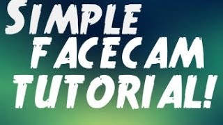 Simple Facecam Tutorial - AVS video editor and moviemaker