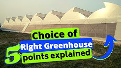Choice of right greenhouse, fine points explained