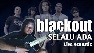 Download SELALU ADA - BLACKOUT cover akustik (lirik)