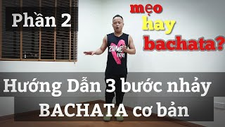 🔴 Hướng Dẫn 3 bước nhảy BACHATA cơ bản cho người mới bắt đầu nhảy Zumba / p2 / LEO
