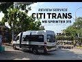 Download REVIEW SERVICE | CITI TRANS SHUTTLE BUS (TRAVEL) | MERCEDEZ BENZ SPRINTER 315 | JAKARTA - BANDUNG